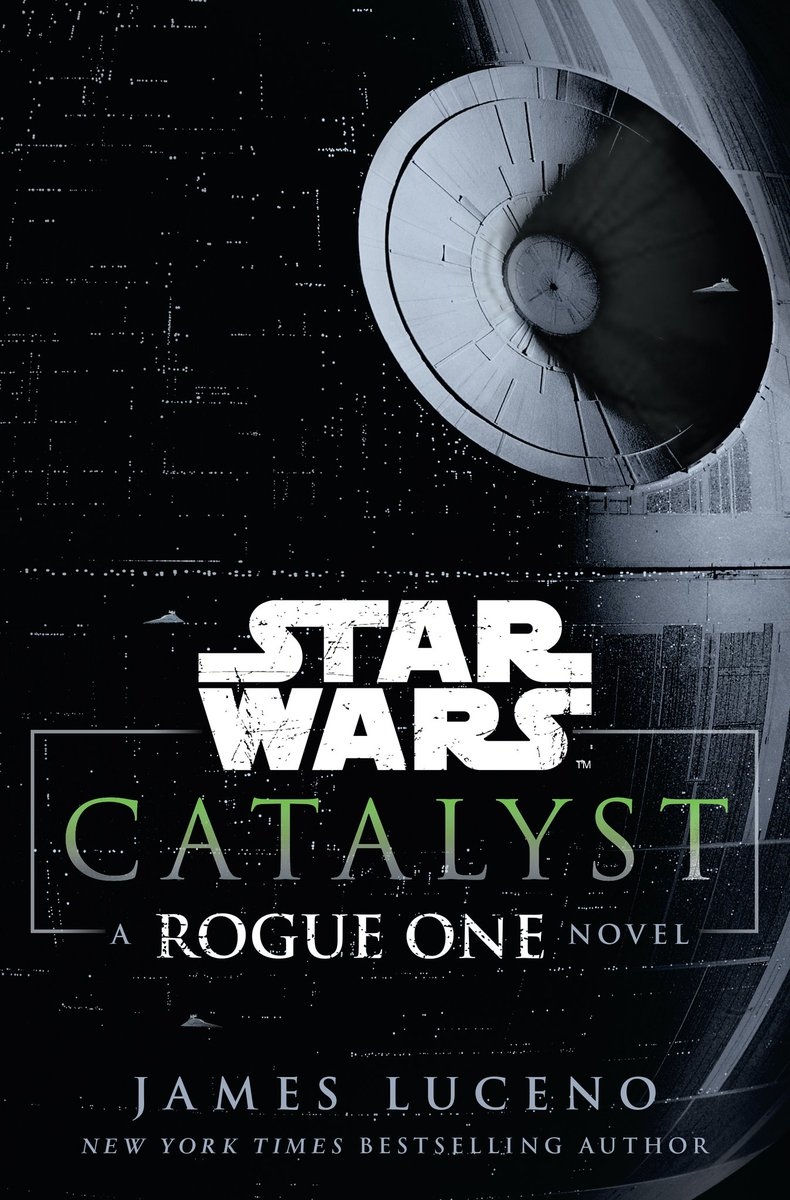 Star Wars - Catalyst - A Rogue One Story