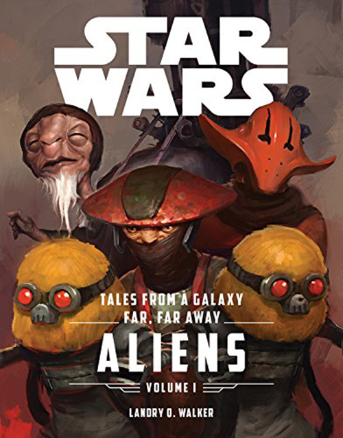 Tales From a Galaxy Far, Far Away Volume I - Aliens