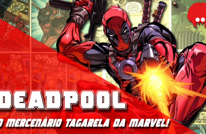 MonsterBrain #01 | DEADPOOL – O Mercenário Tagarela da Marvel